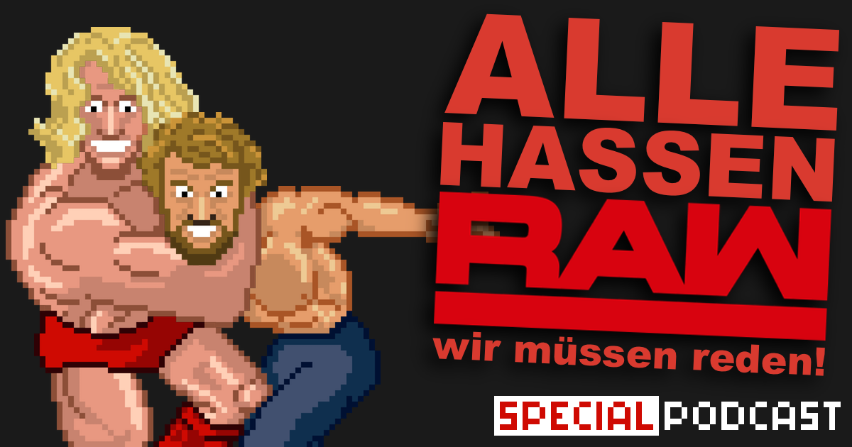 Alle hassen RAW – wir müssen reden! Special Podcast | SCHWITZKASTEN | Pro Wrestling Podcast | www.schwitzcast.de