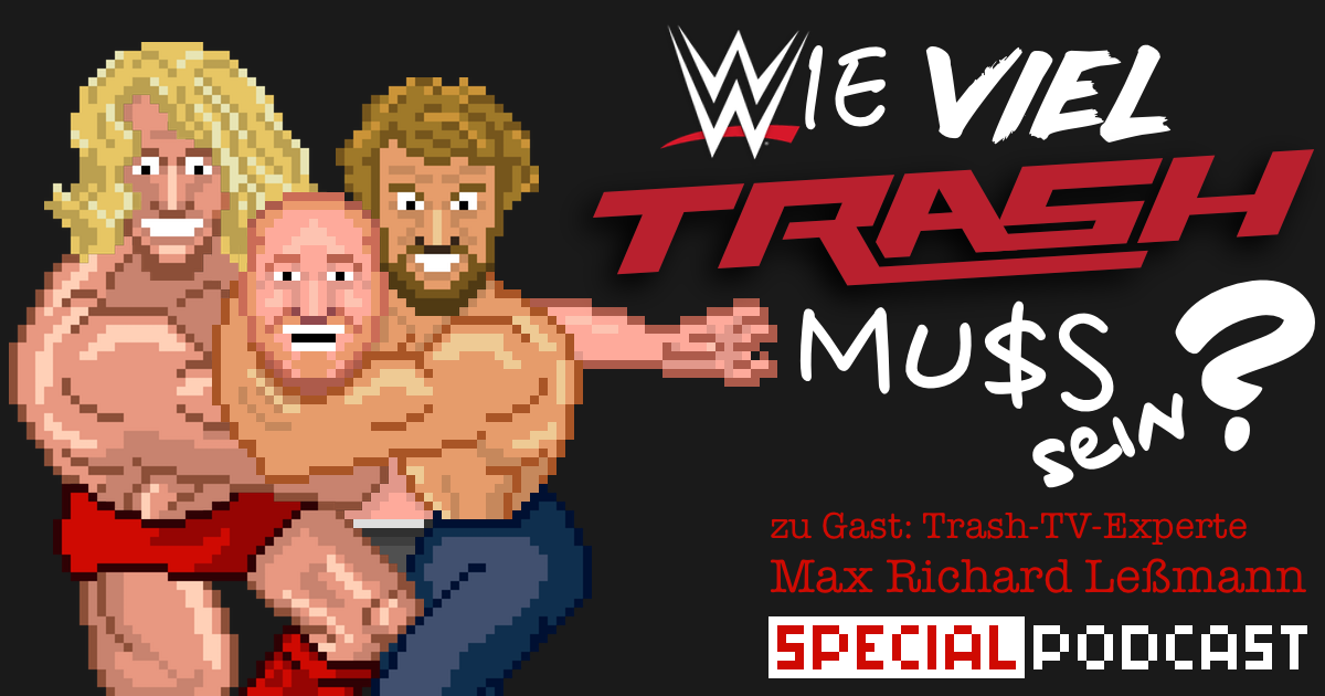 Wie viel Trash muss sein, WWE? Special Podcast | SCHWITZKASTEN | Pro Wrestling Podcast | www.schwitzcast.de