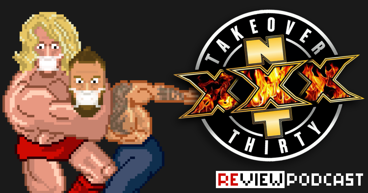 NXT TakeOver XXX Review Podcast | SCHWITZKASTEN | Pro Wrestling Podcast | www.schwitzcast.de