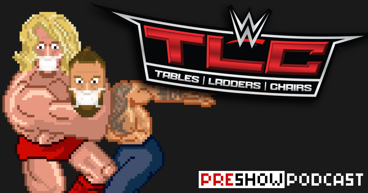 "WWE TLC ""Tables Ladders Chairs"" Preview Podcast 